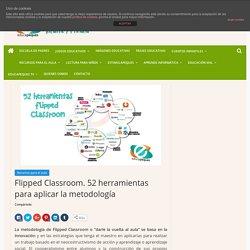 Flipped Classroom. 52 herramientas para aplicar la metodología