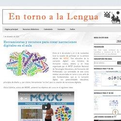 En torno a la Lengua: Herramientas y recursos para crear narraciones digitales en el aula