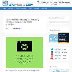 6 herramientas online para reducir y optimizar imágenes en pocos segundos
