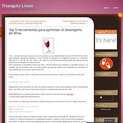 Top 5 herramientas para optimizar el desempeño de Wine. « Triangulo Linux