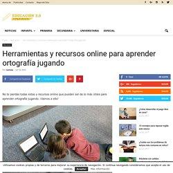 Herramientas y recursos online para aprender ortografía jugando