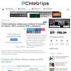 5 Herramientas online para reducir el tamaño de vídeos, MP3, archivos PDF, e imágenes