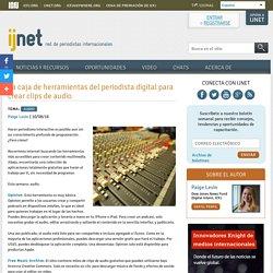 La caja de herramientas del periodista digital para crear clips de audio