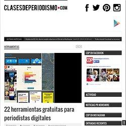 22 herramientas gratuitas para periodistas digitales