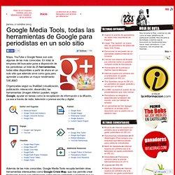 Google Media Tools, todas las herramientas de Google para periodistas en un solo sitio