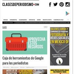 Caja de herramientas de Google para los periodistas