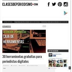 30 herramientas gratuitas para periodistas digitales