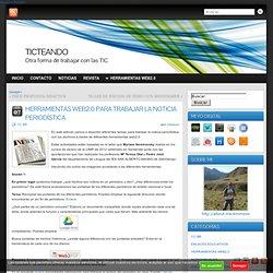 HERRAMIENTAS WEB2.0 PARA TRABAJAR LA NOTICIA PERIODÍSTICA - TICTEANDO