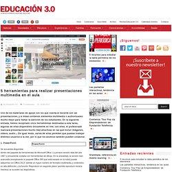 5 herramientas para realizar presentaciones multimedia en el aula