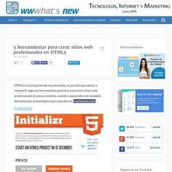 5 herramientas para crear sitios web profesionales en HTML5