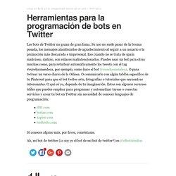 Herramientas para la programación de bots en Twitter – el blog de iulius