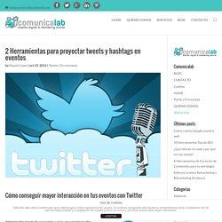 2 Herramientas para proyectar tweets y hashtags en eventos