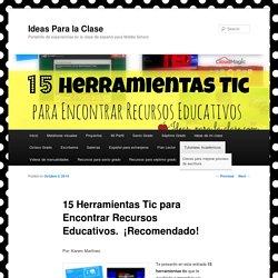 15 Herramientas Tic para Encontrar Recursos Educativos. ¡Recomendado!