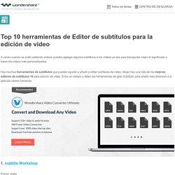 Top 10 herramientas de Editor de subtítulos para la edición de vídeo