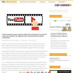 5 herramientas para mostrar videos de YouTube en su aula de clase sin exponer...