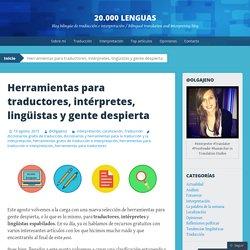 Herramientas para traductores, intérpretes, lingüistas y gente despierta