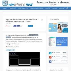 Algunas herramientas para realizar videoconferencias en la web