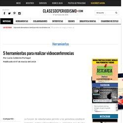 5 herramientas para realizar videoconferencias - Clases de Periodismo