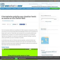 6 herramientas gratuitas para visualizar tweets en eventos en vivo (Twitter Wall)
