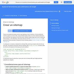 Crear un sitemap - Ayuda de Herramientas para webmasters de Google