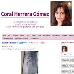 Coral Herrera Gómez Blog : Amar con los pies en la tierra: el romanticismo práctico