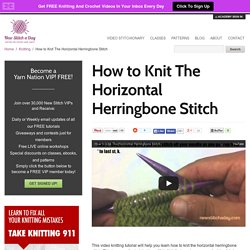 How to Knit The Horizontal Herringbone Stitch NewStitchaDay