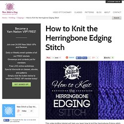 How to Knit the Herringbone Edging Stitch - NewStitchaDay