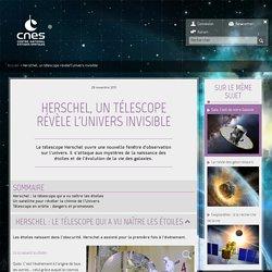 Herschel, un télescope révèle l'univers invisible