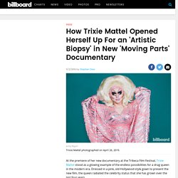 How Trixie Mattel Opened Herself Up For an 'Artistic Biopsy' in New 'Moving Parts' Documentary