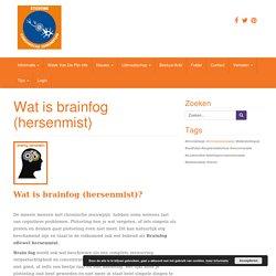 Wat is brainfog (hersenmist) – Stichting Chronische Zenuwpijn
