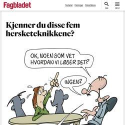 Kjenner du disse fem hersketeknikkene? - Fagbladet.no