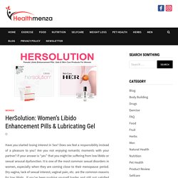 HerSolution: Women's Libido Enhancement Pills & Lubricating Gel