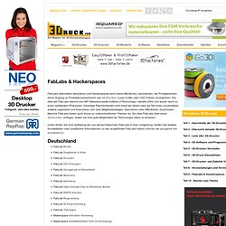 FabLabs Liste - 3Druck.com - alles über 3D-Drucker, 3D-Scanner, Software, Hersteller, Händler und Dienstleister