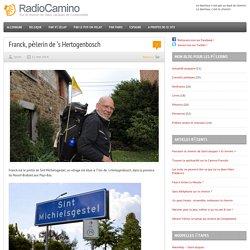 Franck, pèlerin de 's Hertogenbosch par RadioCamino