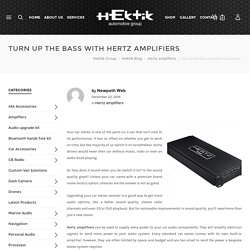 Turn Up the Bass with Hertz Amplifiers