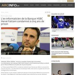 L'ex-informaticien de la Banque HSBC Hervé Falciani condamné à cinq ans de prison