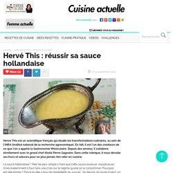 Hervé This : réussir sa sauce hollandaise
