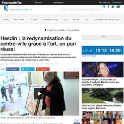 Hesdin : la redynamisation du centre-ville grâce à l'art, un pari réussi