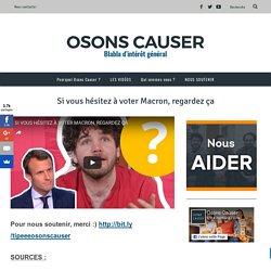 Si vous hésitez à voter Macron, regardez ça - Osons Causer