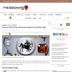 Uses of Hessonite Gemstone Based on Zodiac Sign