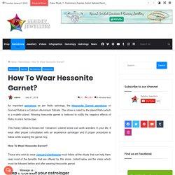 How To Wear Hessonite Garnet Gemstone - SehdevJewellers.com