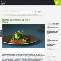Heston Blumenthal's perfect steak recipe