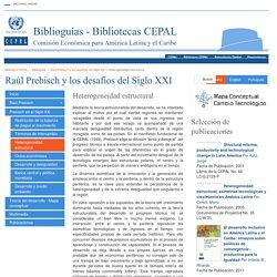 Heterogeneidad estructural - Raúl Prebisch y los desafíos del Siglo XXI - Biblioguias at Biblioteca CEPAL, Naciones Unidas