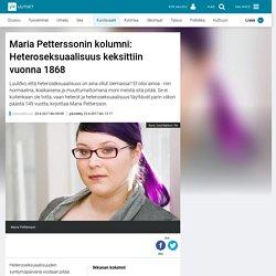 Maria Petterssonin kolumni: Heteroseksuaalisuus keksittiin vuonna 1868