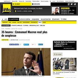 35 heures : Emmanuel Macron veut plus de souplesse