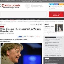 Crise Grecque : heureusement qu'Angela Merkel existe