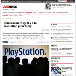 Heureusement qu'il y a la Playstation pour Sony!