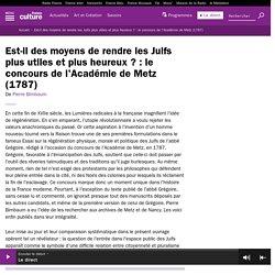 Est-il des moyens de rendre les Juifs plus utiles et plus heureux ? : le concours de l'Académie de Metz (1787) - France Culture