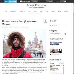 Heureux comme deux pingouins à Moscou