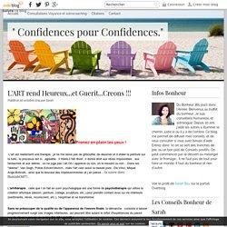 """L'ART rend Heureux...et Guerit...Creons !!! - """" Confidences pour Confidences."""""""